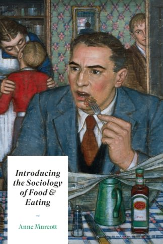 Introducing The Sociology Of Food